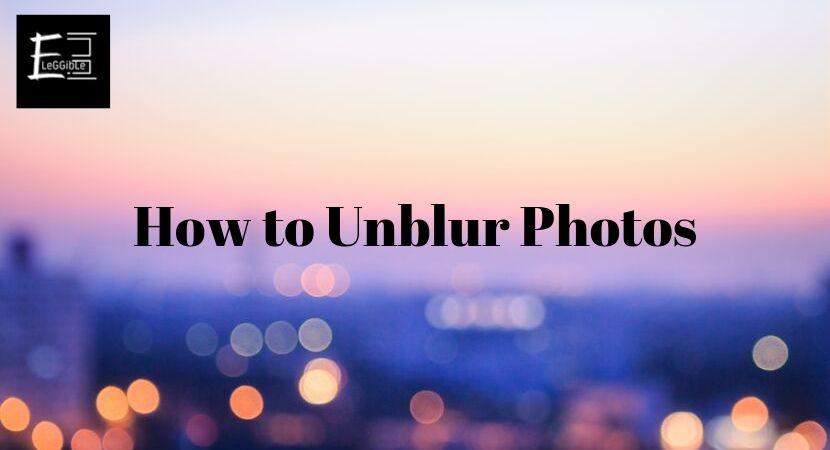 How to Unblur Photos